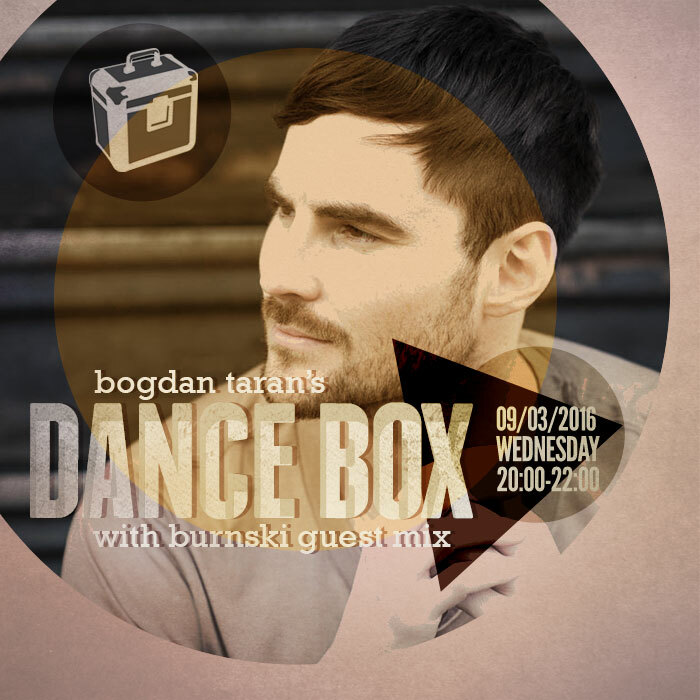 Dance Box with Burnski guest mix // 09.03.2016