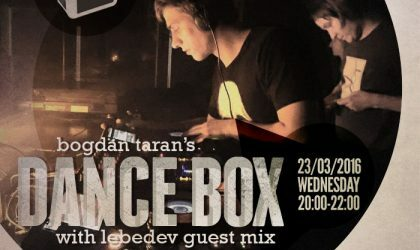 Dance Box with Lebedev guest mix // 23.03.3016