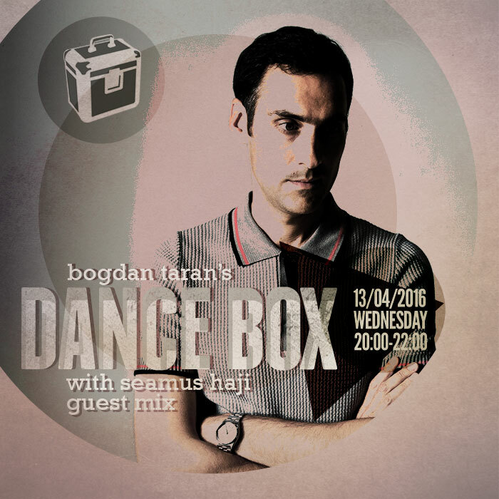 Dance Box with Seamus Haji guest mix & interview // 13.04.2016