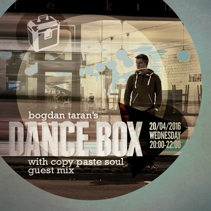 Dance Box with Copy Paste Soul guest mix & interview // 20.04.2016