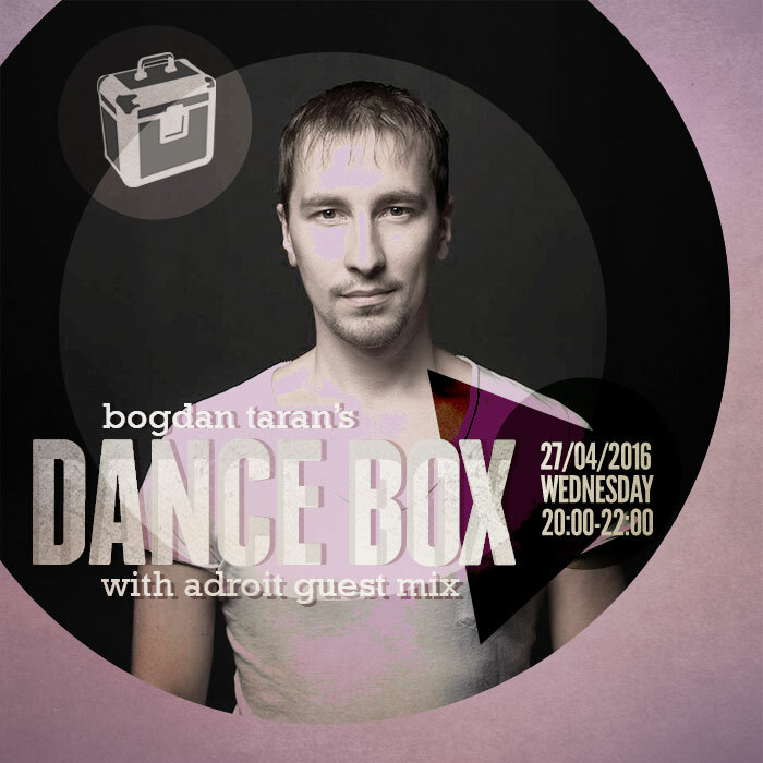 Dance Box with Adroit guest mix // 27.04.2016