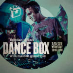 Dance Box with Malork guest mix // 11.05.2016