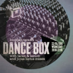 Dance Box with Taran & Lomov and Juras Lietus (live) mixes // 22.06.16