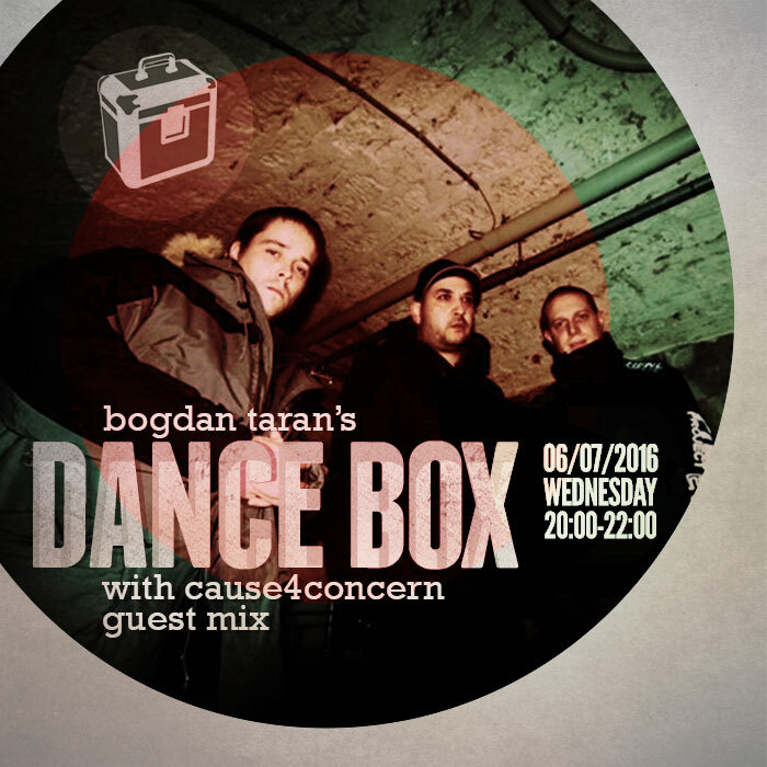 Dance Box with Cause4Concern guest mix // 06.07.2016