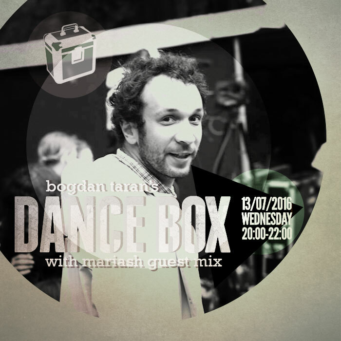 Dance Box with Mariash guest mix // 13.07.2016