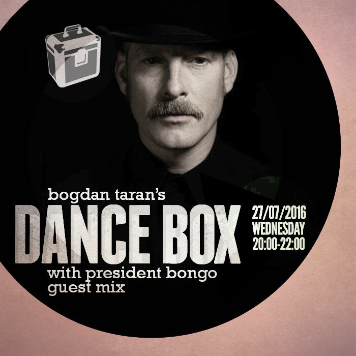 Dance Box with President Bongo guest mix // 27.07.2016