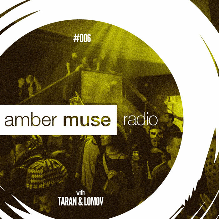 Amber Muse Radio Show #006 with Taran & Lomov // 19 Oct 2016