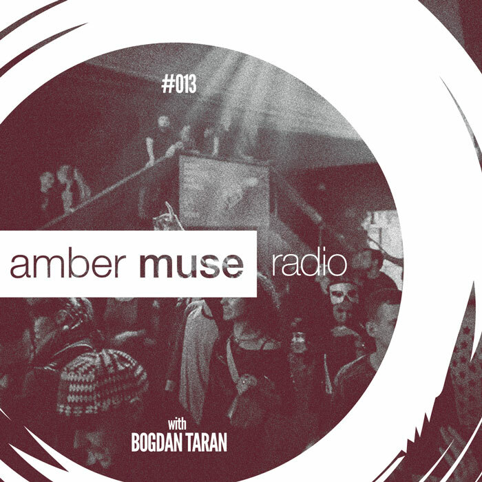 Amber Muse Radio Show #013 with Bogdan Taran // 07 Dec 2016