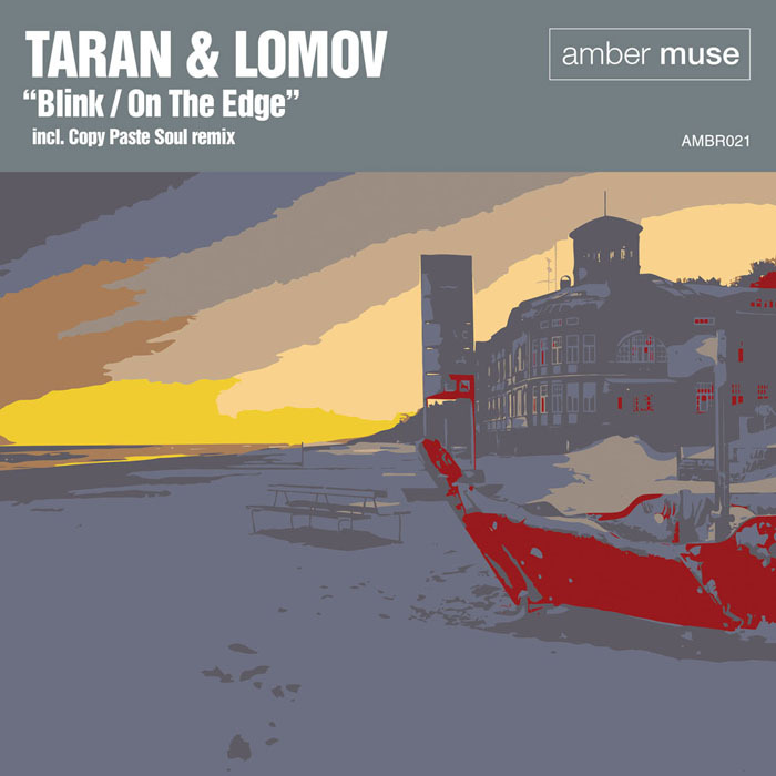 Taran & Lomov – Blink / On the Edge (incl. Copy Paste Soul remix) (AMBR021)