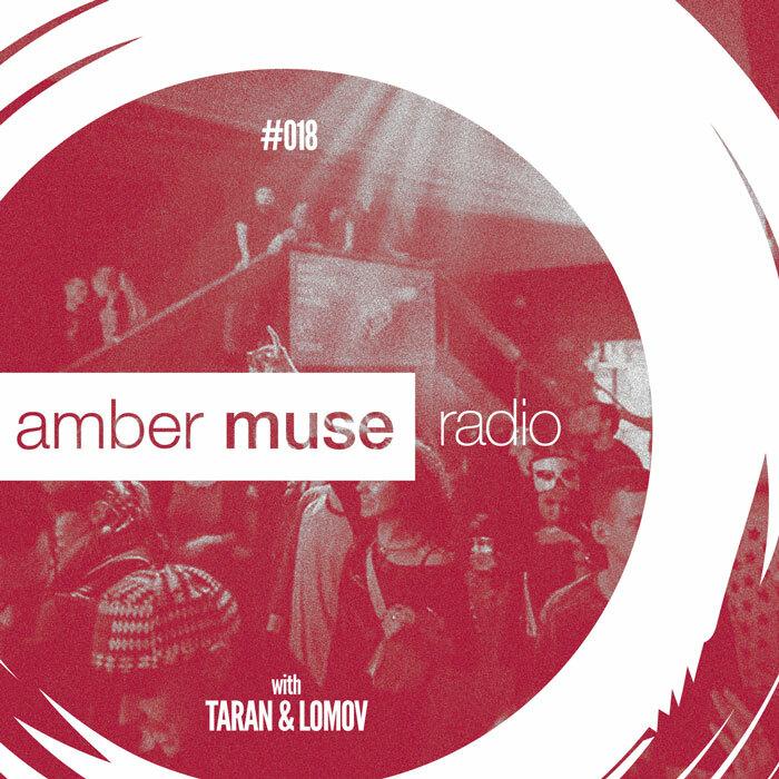 Amber Muse Radio Show #018 with Taran & Lomov // 18 Jan 2017