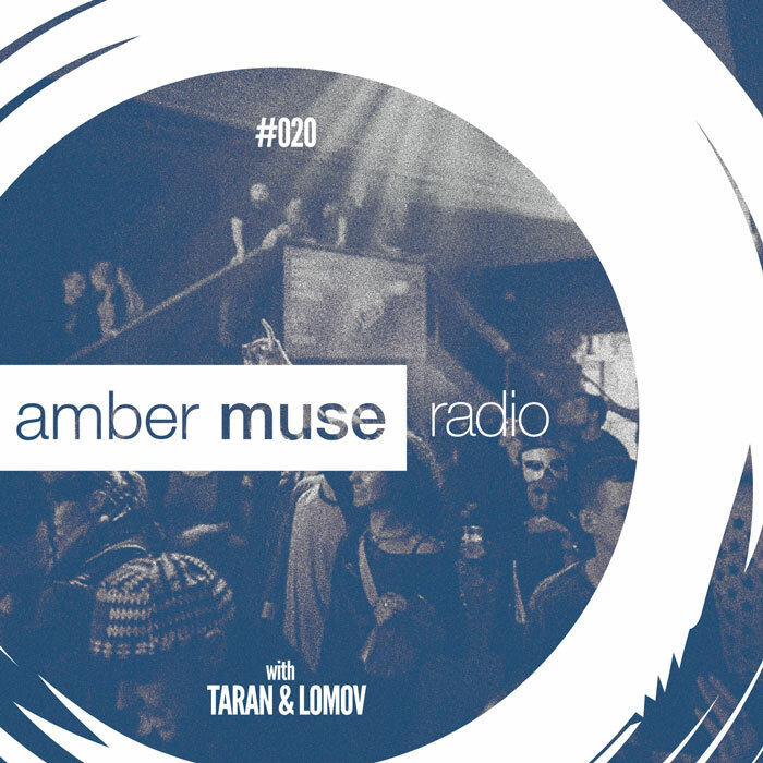 Amber Muse Radio Show #020 with Taran & Lomov // 01 Feb 2017