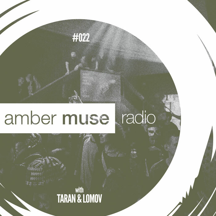 Amber Muse Radio Show #022 with Taran & Lomov // 15 Feb 2017