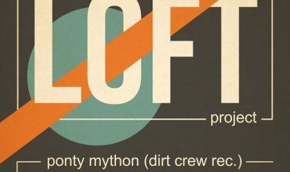 EVENT: Ponty Mython (Dirt Crew Rec.) at LOFT project / 18 FEB