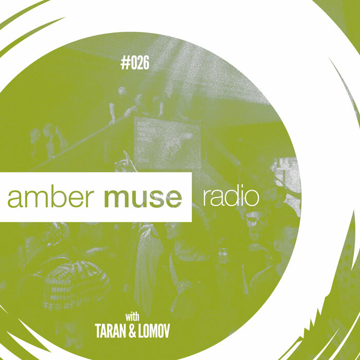 Amber Muse Radio Show #026 with Taran & Lomov // 15 Mar 2017