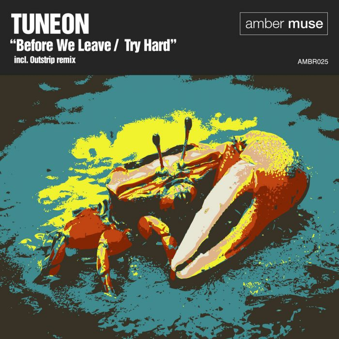 Tuneon – Before We Leave / Try Hard EP (AMBR025)