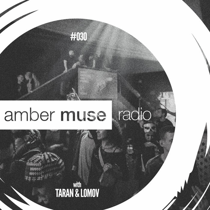 Amber Muse Radio Show #030 with Taran & Lomov // 12 Apr 2017