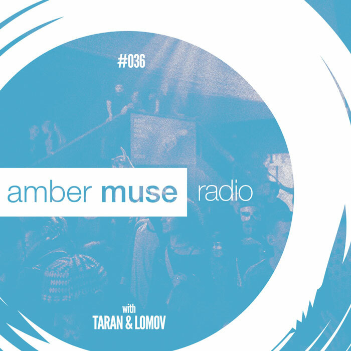 Amber Muse Radio Show #036 with Taran & Lomov // 24 May 2017