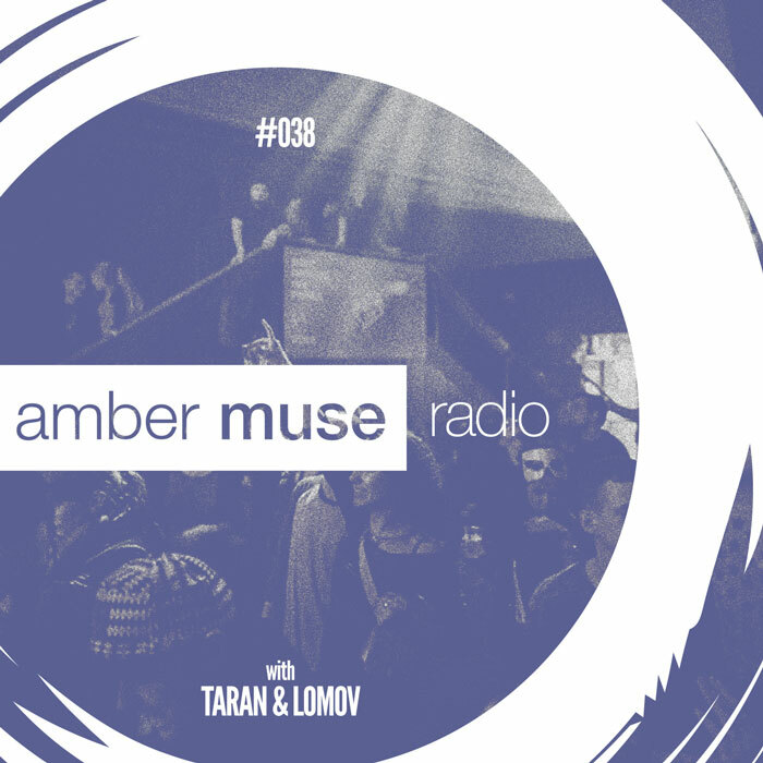 Amber Muse Radio Show #038 with Taran & Lomov // 07 June 2017