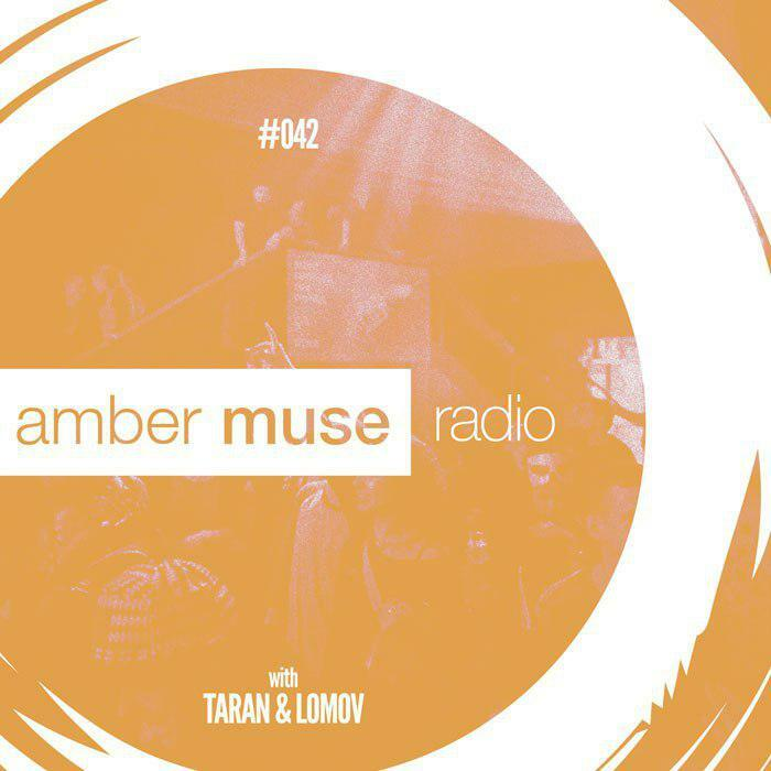 Amber Muse Radio Show #042 with Taran & Lomov // 05 July 2017