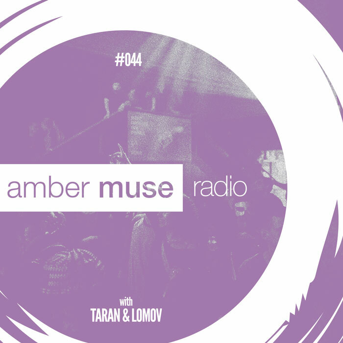 Amber Muse Radio Show #044 with Taran & Lomov // 19 July 2017