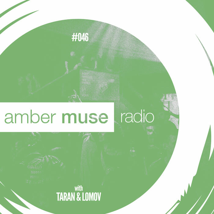 Amber Muse Radio Show #046 with Taran & Lomov // 02 Aug 2017
