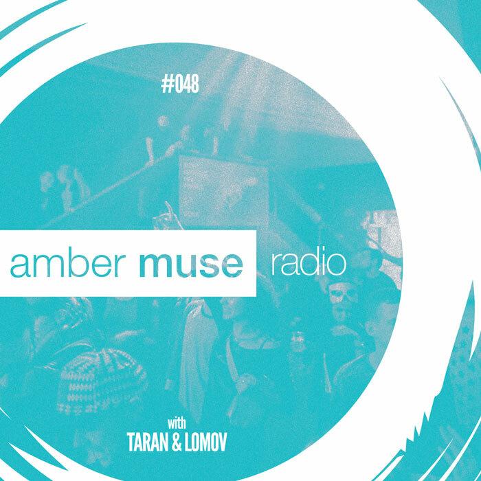 Amber Muse Radio Show #048 with Taran & Lomov / 23 Aug 2017