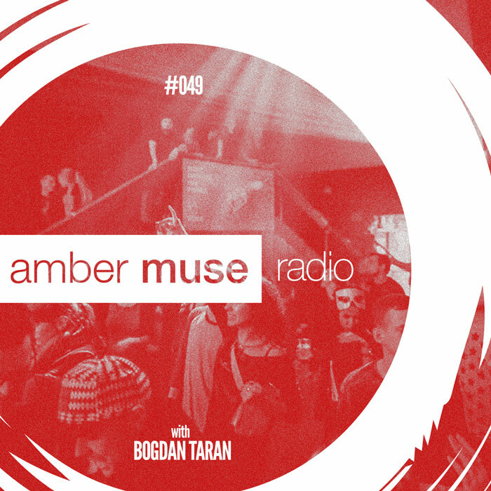 Amber Muse Radio Show #049 with Bogdan Taran // 30 Aug 2017
