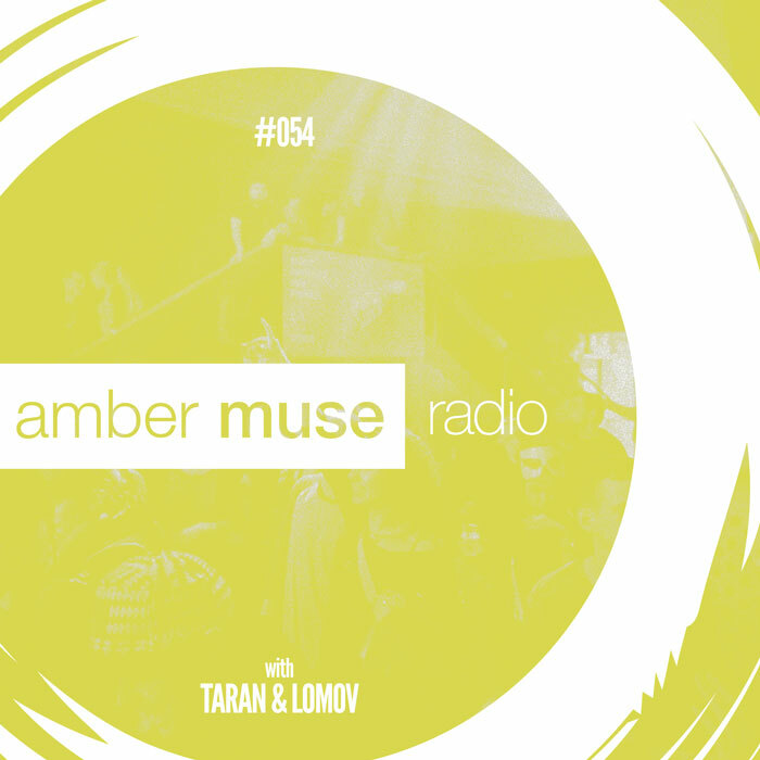 Amber Muse Radio Show #054 with Taran & Lomov // 04 Oct 2017
