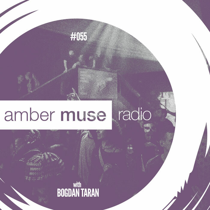 Amber Muse Radio Show #055 with Bogdan Taran // 11 Oct 2017