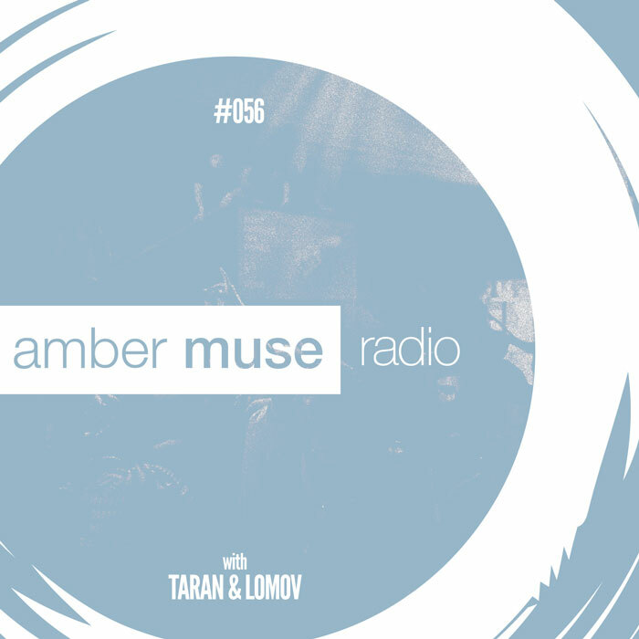 Amber Muse Radio Show #056 with Taran & Lomov // 18 Oct 2017