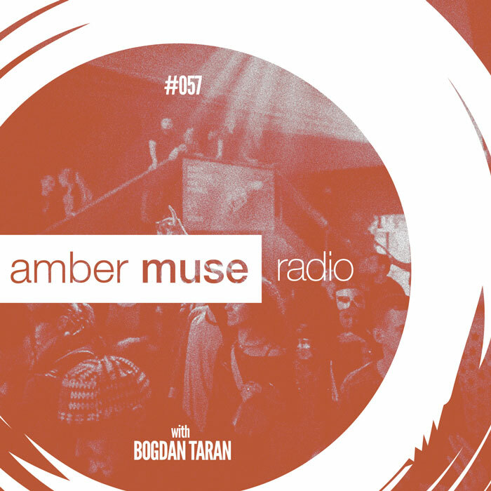 Amber Muse Radio Show #057 with Bogdan Taran // 25 Oct 2017