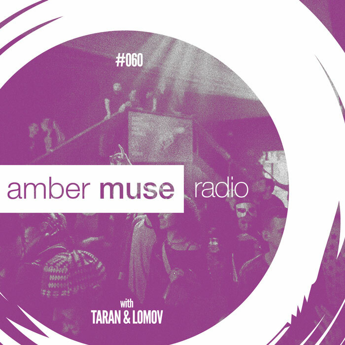 Amber Muse Radio Show #060 with Taran & Lomov // 15 Nov 2017