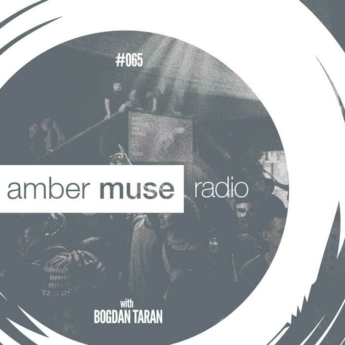 Amber Muse Radio Show #065 with Bogdan Taran // 20 Dec 2017