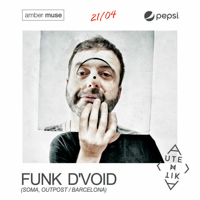 EVENT: Funk D'Void (Soma) at Amber Muse / 21 Apr