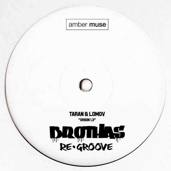 TARAN & LOMOV – Origin 1.3 (Brothas Re-Groove) (AMBR031)