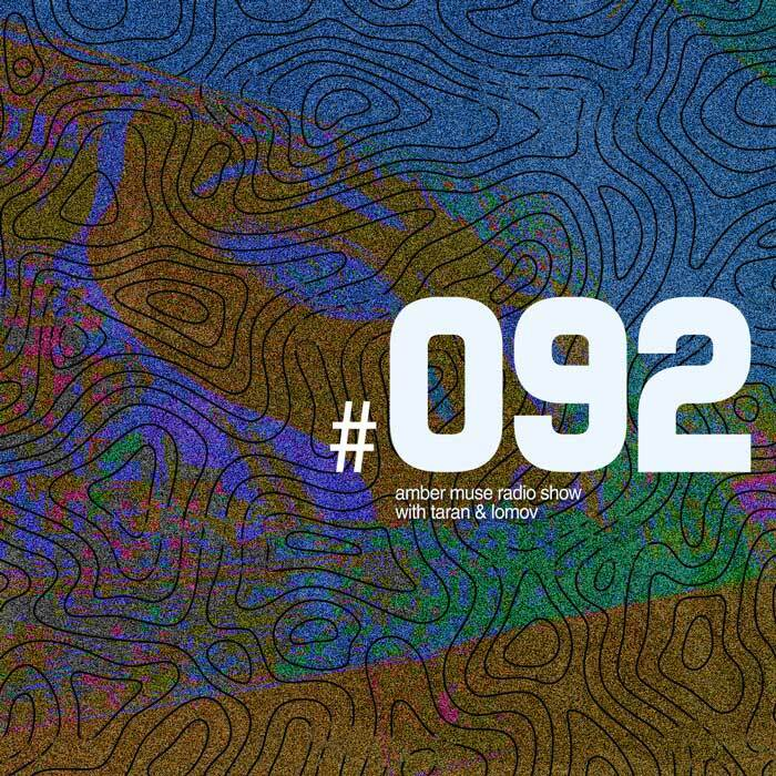 Amber Muse Radio Show #092 with Taran & Lomov // 05 July 2018