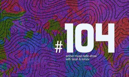 Amber Muse Radio Show #104 with Taran & Lomov // 26 Sep 2018