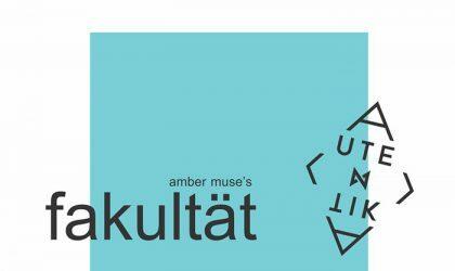 EVENT: Amber Muse's Fakultät at Autentika / 20 Oct