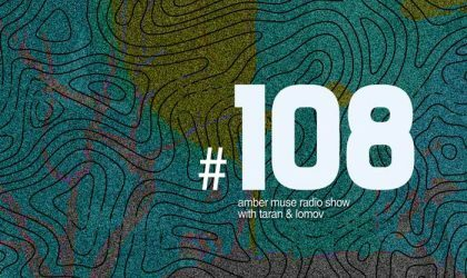 Amber Muse Radio Show #108 with Taran & Lomov // 01 Nov 2018