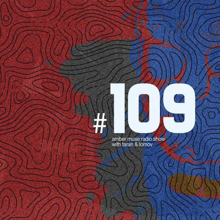 Amber Muse Radio Show #109 with Taran & Lomov // 08 Nov 2018