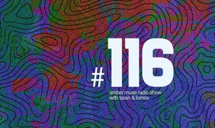 Amber Muse Radio Show #116 with Taran & Lomov // 27 Dec 2018