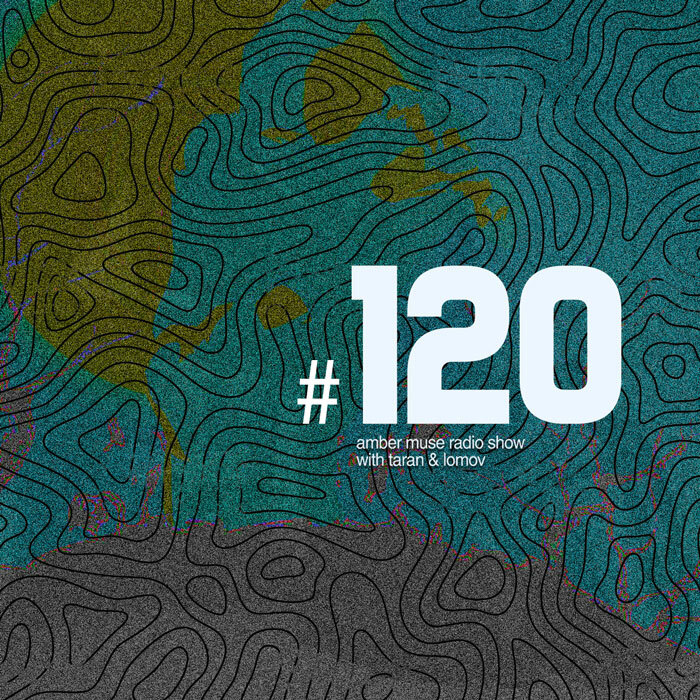Amber Muse Radio Show #120 with Taran & Lomov // 31 Jan 2019