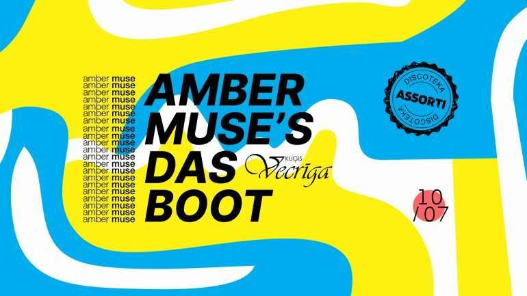 EVENT: Amber Muse's Das Boot: Discoteka Assorti / 10 July