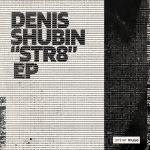 Denis Shubin Str8 EP new 2 3