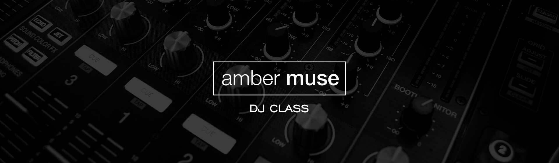 Amber Muse dj Class