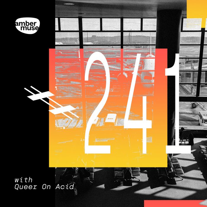 Amber Muse Radio Show #241 with Queer On Acid // 09 July 2021