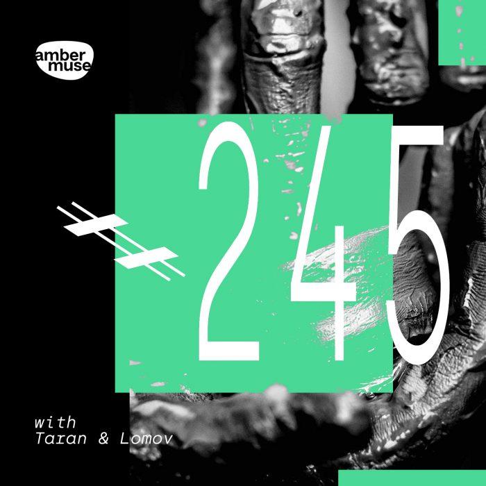 Amber Muse Radio Show #245 with Taran & Lomov // 06 Aug 2021
